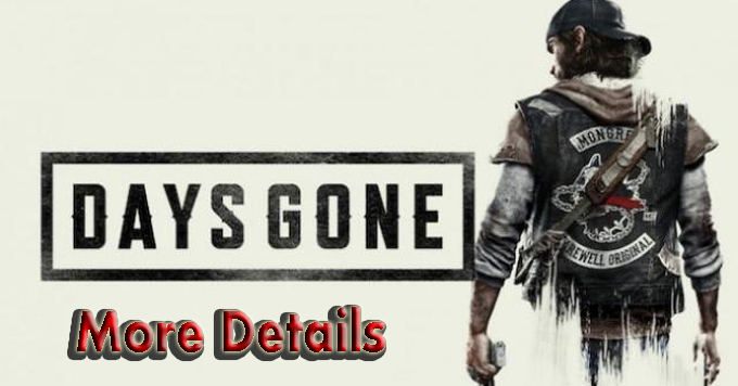 Days Gone Play Station 4 : Days Gone Release Date