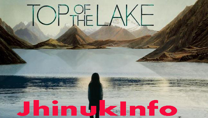 Top of the Lake TV Drama 2013, Cast, All episodes and more information