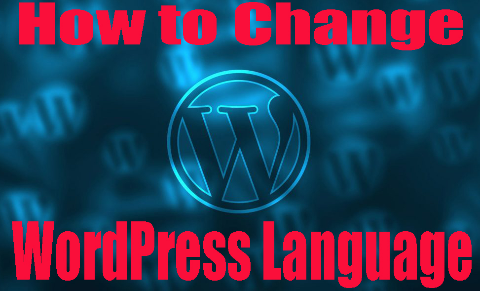 How to change wordpress language – With pictures