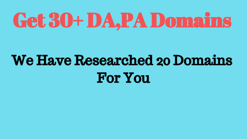 Get DA 30+ And PA 30+ Domains