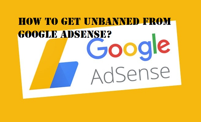 How to get unbanned from google adsense?
