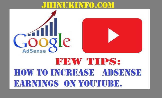 Few Tips: How to increase adsense earnings on youtube