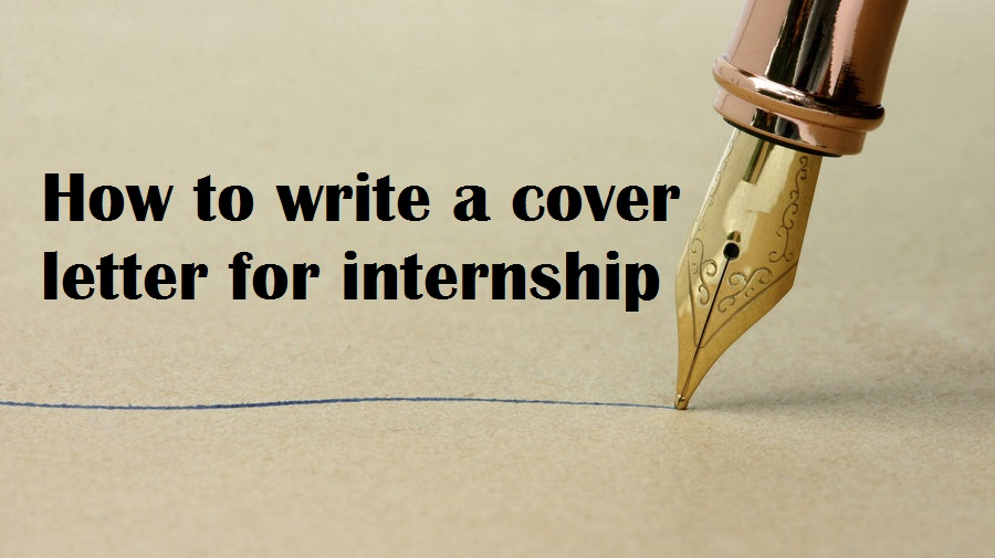 How To Write a Cover Letter For Internship – (Few Steps)