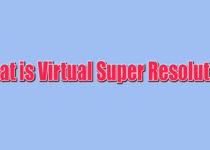 What is Virtual Super Resolution